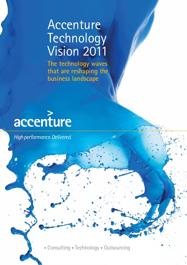 AccentureTechnologyVision 2011The technology wavesthat are reshaping thebusiness landscape