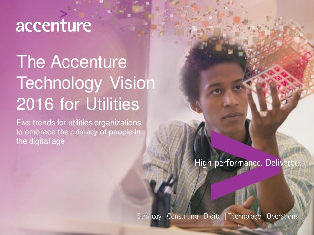 The Accenture Technology Vision 2016 For Utilities