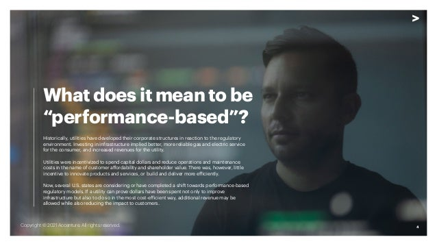 """4 What does it mean to be """"performance-based""""? Historically, utilities have developed their corporate structures in reacti..."""