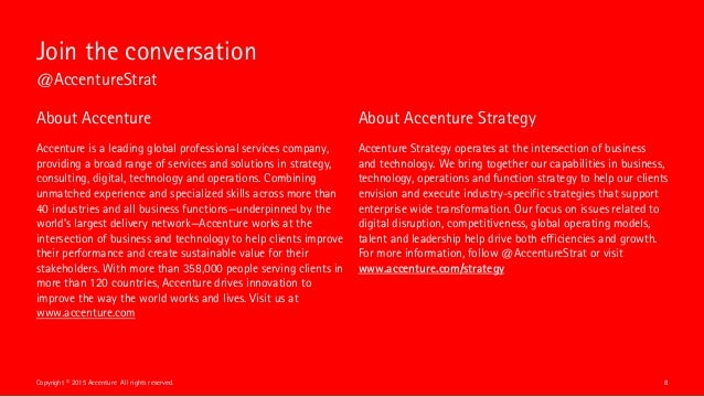 8Copyright © 2015 Accenture All rights reserved. Join the conversation @AccentureStrat About Accenture Accenture is a lead...