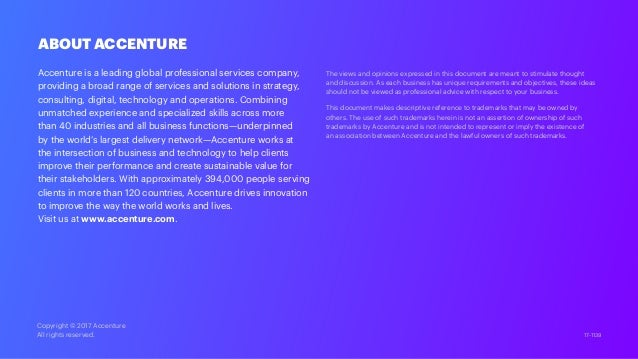 Copyright © 2017 Accenture All rights reserved. 17-1139 ABOUT ACCENTURE Accenture is a leading global professional service...
