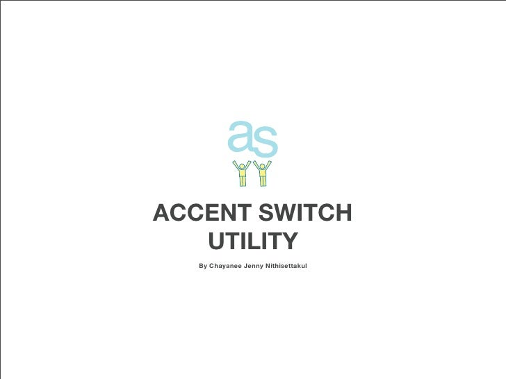 ACCENT SWITCH    UTILITY   By Chayanee Jenny Nithisettakul