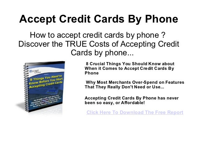 Accept Credit Cards By Phone   How to accept credit cards by phone ?Discover the TRUE Costs of Accepting Credit           ...