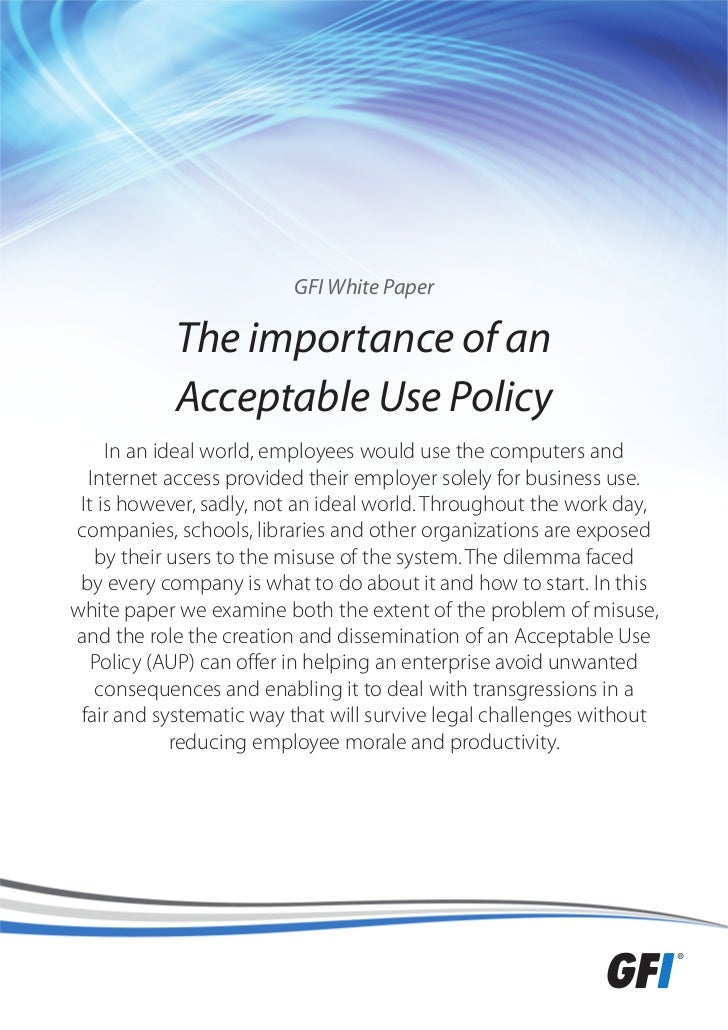why establish an acceptable usage policy Check out this sample internet usage policy that covers the main points of  if an employee is unsure about what constituted acceptable internet usage,.