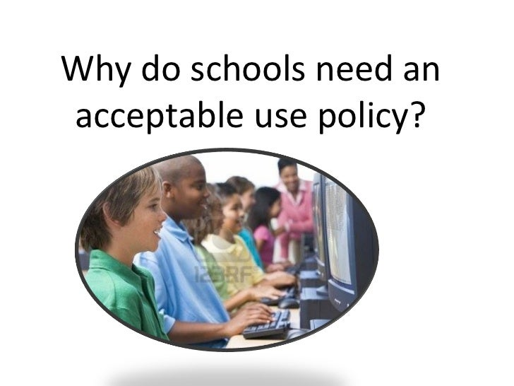 Why do schools need an acceptable use policy?