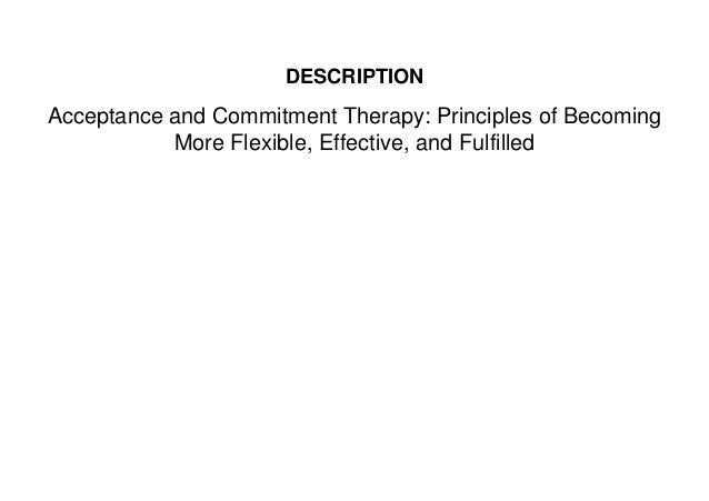 ✔[PDF BOOK]⚡ Acceptance and Commitment Therapy: Principles of Becoming More Flexible, Effective, and Fulfilled Slide 2