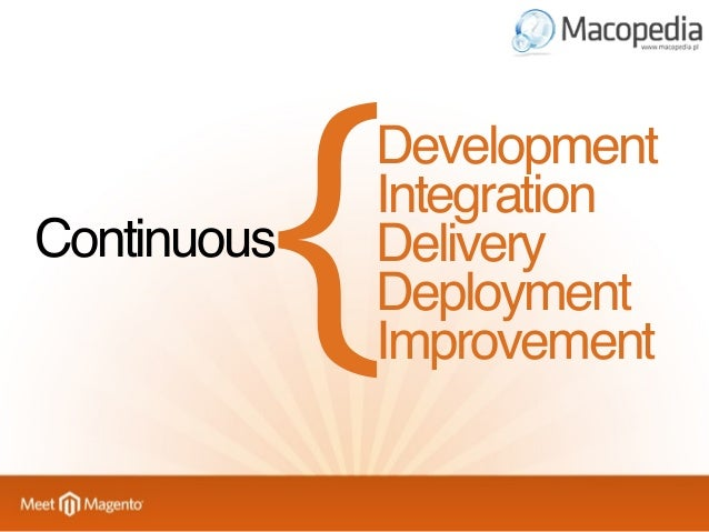 Continuous  {  Development Integration Delivery Deployment Improvement