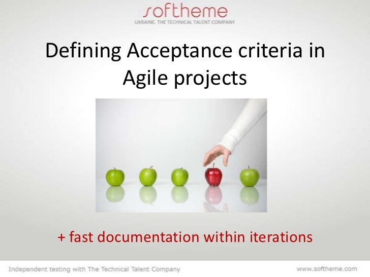 Defining Acceptance criteria in        Agile projects + fast documentation within iterations