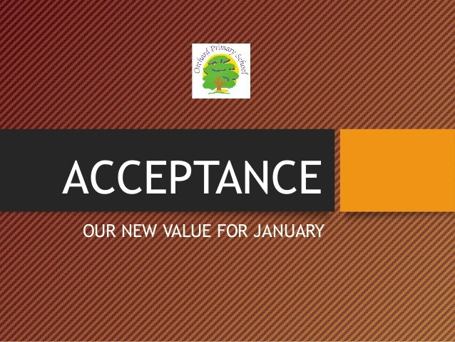 ACCEPTANCE OUR NEW VALUE FOR JANUARY