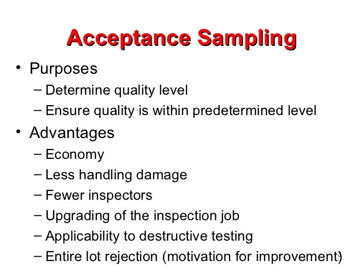 acceptance sampling One of the most widely used quality control tools is the attribute acceptance sampling plan, which can be applied in a variety of waysfor example, in the context of manufacturing, it can be.