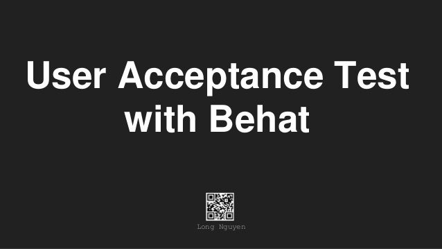 User Acceptance Test with Behat Long Nguyen