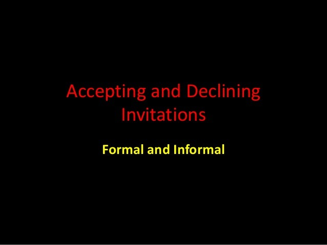 Accepting and declining invitations