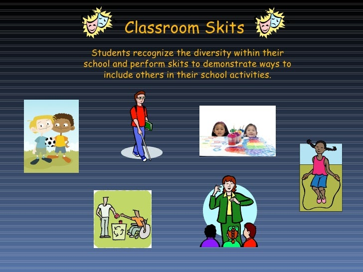 Classroom Skit Ideas ~ Accepting differences within a caring classroom community