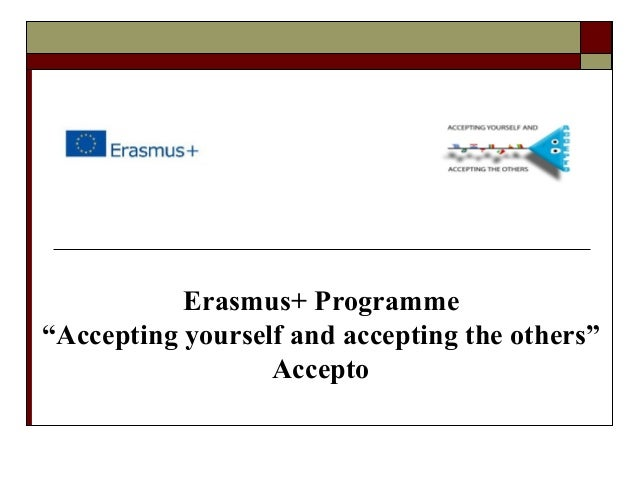 """Erasmus+ Programme """"Accepting yourself and accepting the others"""" Accepto"""