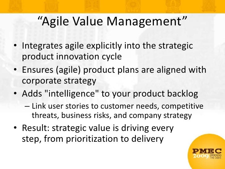 """""""Agile Value Management""""<br />Integrates agile explicitly into the strategic product innovation cycle<br />Ensures (agile)..."""