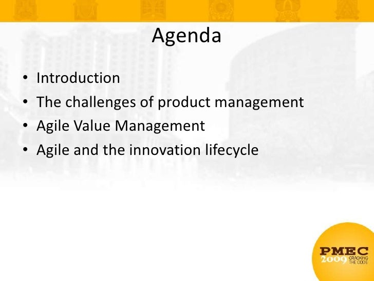 Agenda<br />Introduction<br />The challenges of product management<br />Agile Value Management<br />Agile and the innovati...