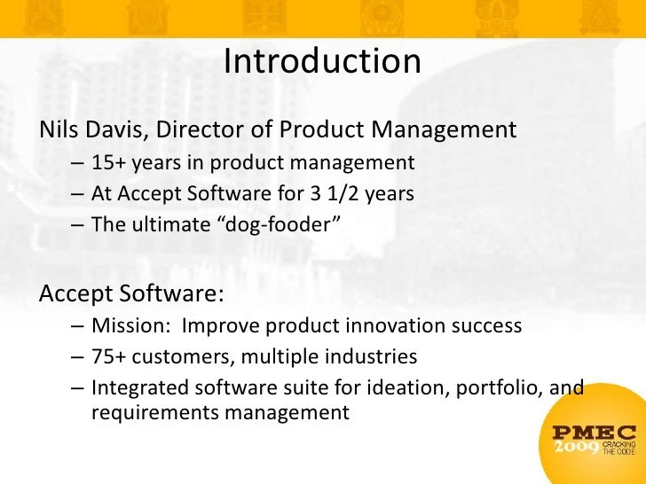 Introduction<br />Nils Davis, Director of Product Management<br />15+ years in product management<br />At Accept Software ...