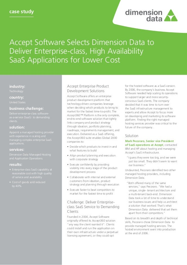 case studyAccept Software Selects Dimension Data toDeliver Enterprise-class, High AvailabilitySaaS Applications for Lower ...