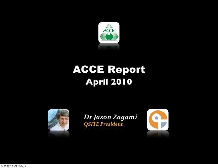 ACCE Report                         April 2010                           Dr  Jason  Zagami                         QSI...
