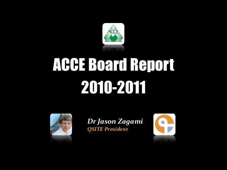 ACCE Board Report   2010-2011    DrJasonZagami    QSITEPresident