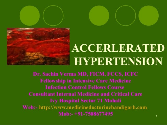 ACCERLERATEDHYPERTENSIONDr. Sachin Verma MD, FICM, FCCS, ICFCFellowship in Intensive Care MedicineInfection Control Fellow...