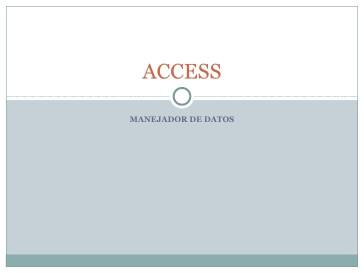 MANEJADOR DE DATOS ACCESS