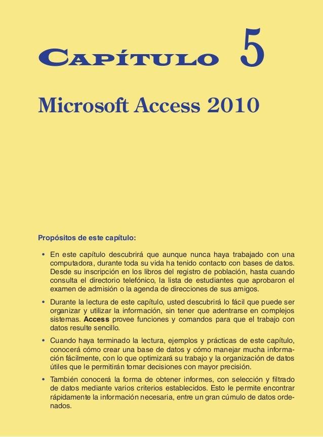 Office 2010 paso a paso con actividades / Ferreyra  Alfaomega Capítulo 5 Microsoft Access 2010 Propósitos de este capítu...
