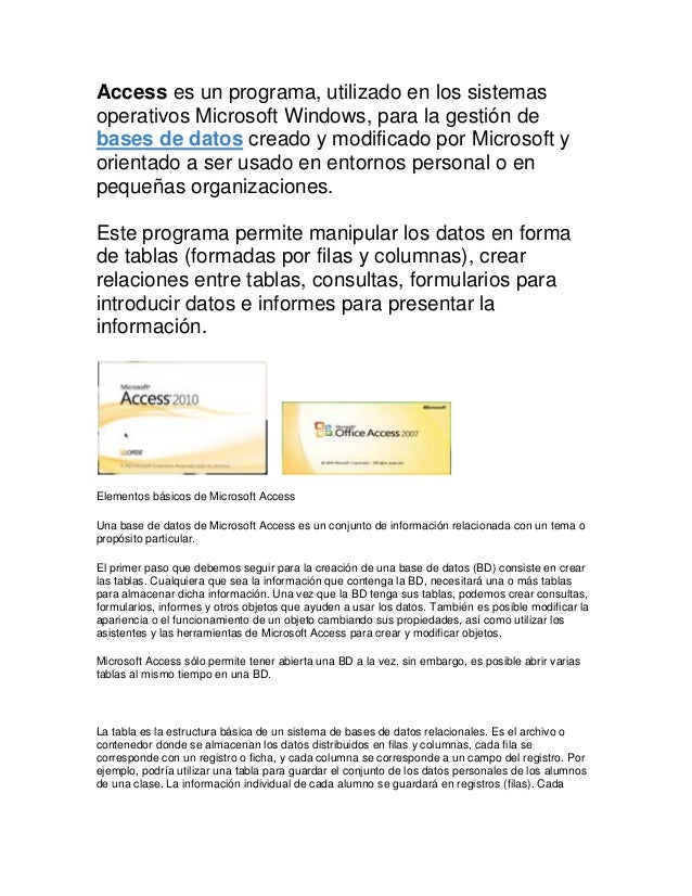 Access es un programa, utilizado en los sistemasoperativos Microsoft Windows, para la gestión debases de datos creado y mo...