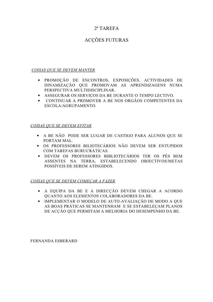 2ª TAREFA                         ACÇÕES FUTURAS     COISAS QUE SE DEVEM MANTER     •   PROMOÇÃO DE ENCONTROS, EXPOSIÇÕES,...
