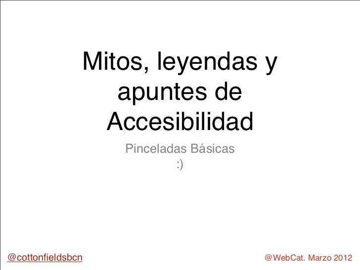 Mitos, leyendas y                 apuntes de                Accesibilidad                  Pinceladas Básicas             ...