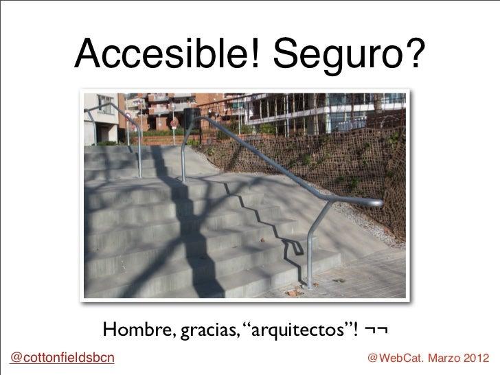 """""""Mitos, leyendas y apuntes de Accesibilidad"""" por @cottonfieldsbcn Slide 2"""