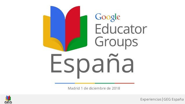GEG EspañaExperiencias España Madrid 1 de diciembre de 2018