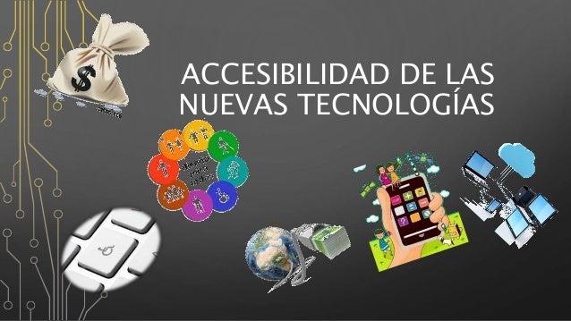ACCESIBILIDAD DE LAS NUEVAS TECNOLOGÍAS