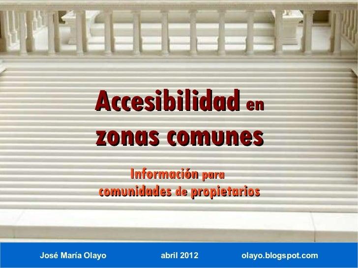 Accesibilidad en             zonas comunes                  Información para              comunidades de propietariosJosé ...