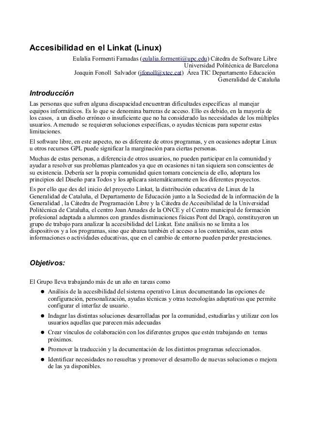 Accesibilidad en el Linkat (Linux) Eulalia Formenti Famadas (eulalia.formenti@upc.edu) Cátedra de Software Libre Universid...