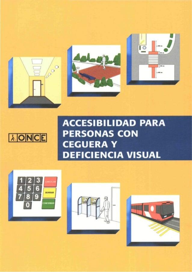 ACCESIBILIDAD PARA PERSONAS CON CEGUERA Y DEFICIENCIA VISUAL ONCE Accesibilidad para personas con ceguera y deficiencia vi...