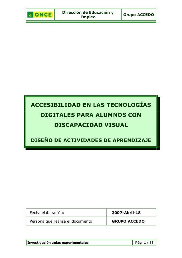 Dirección de Educación y Empleo Grupo ACCEDO Investigación aulas experimentales Pág. 1 / 35 ACCESIBILIDAD EN LAS TECNOLOGÍ...
