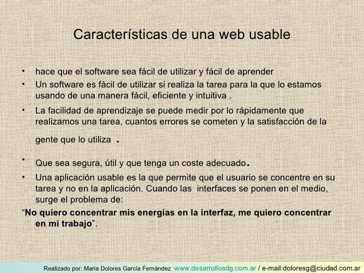 Características de una web usable <ul><li>hace que el software sea fácil de utilizar y fácil de aprender  </li></ul><ul><l...