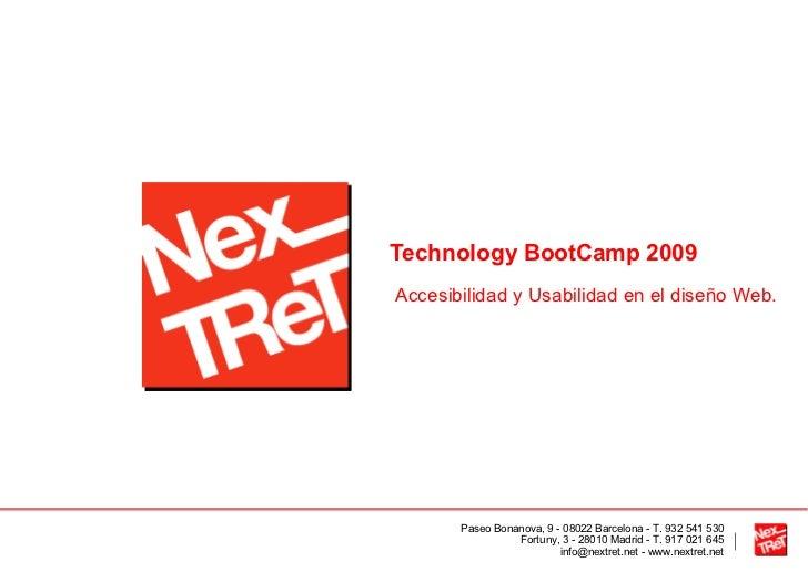 Technology BootCamp 2009 Accesibilidad y Usabilidad en el diseño Web.