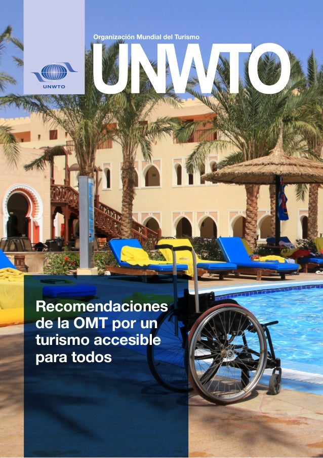 Recomendaciones de la OMT por un turismo accesible para todos Recomendaciones de la OMT por un turismo accesible para todos