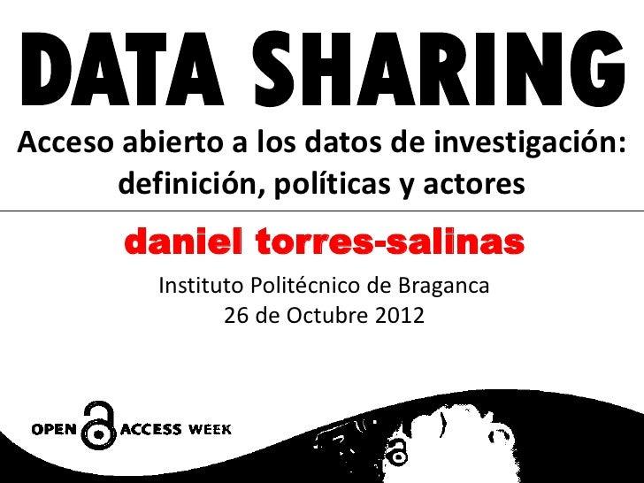 DATA SHARINGAcceso abierto a los datos de investigación:      definición, políticas y actores       daniel torres-salinas ...