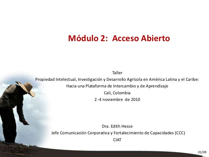 Titulo Titulo Creditos Módulo 2:  Acceso Abierto  Taller Propiedad Intelectual, Investigación y Desarrollo Agrícola en Amé...
