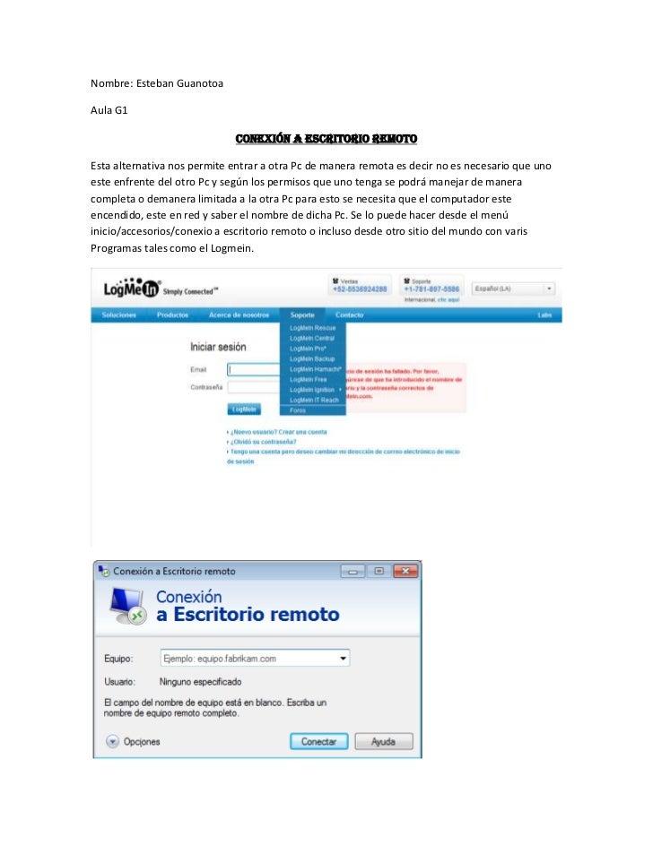 Nombre: Esteban Guanotoa<br />Aula G1<br />CONEXIÓN A ESCRITORIO REMOTO<br />Esta alternativa nos permite entrar a otra Pc...