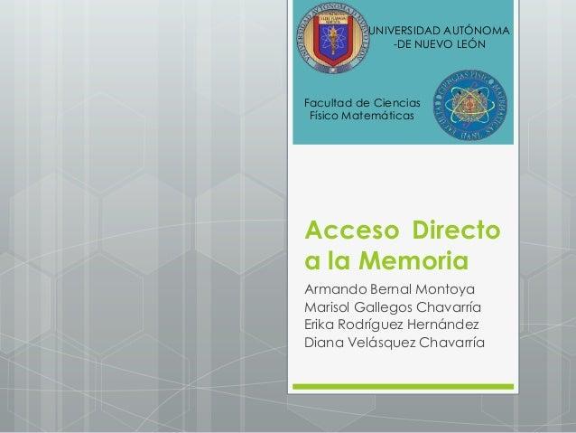 Acceso Directoa la MemoriaArmando Bernal MontoyaMarisol Gallegos ChavarríaErika Rodríguez HernándezDiana Velásquez Chavarr...