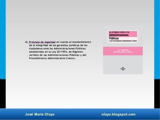 José María Olayo olayo.blogspot.com d) Principio de legalidad en cuanto al mantenimiento de la integridad de las garantías...