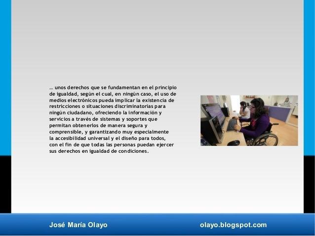 José María Olayo olayo.blogspot.com … unos derechos que se fundamentan en el principio de igualdad, según el cual, en ning...