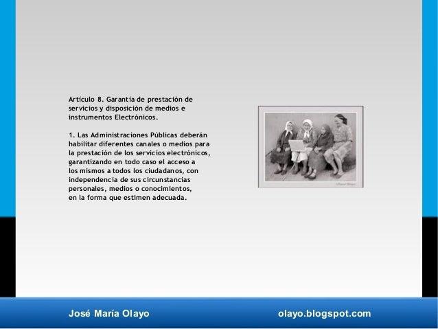 José María Olayo olayo.blogspot.com Artículo 8. Garantía de prestación de servicios y disposición de medios e instrumentos...