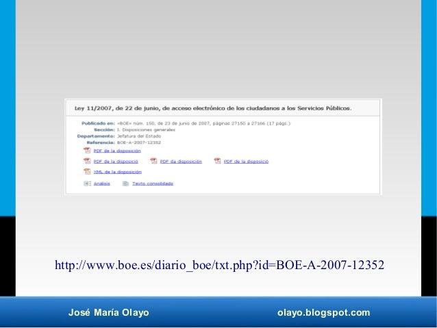 José María Olayo olayo.blogspot.com http://www.boe.es/diario_boe/txt.php?id=BOE-A-2007-12352