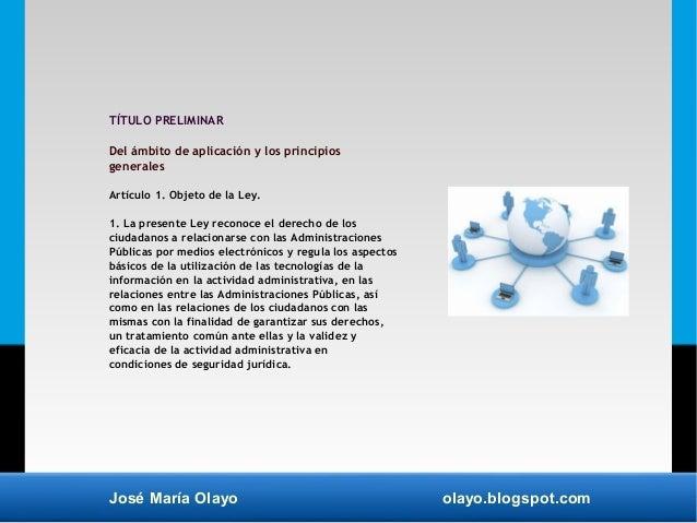 José María Olayo olayo.blogspot.com TÍTULO PRELIMINAR Del ámbito de aplicación y los principios generales Artículo 1. Obje...