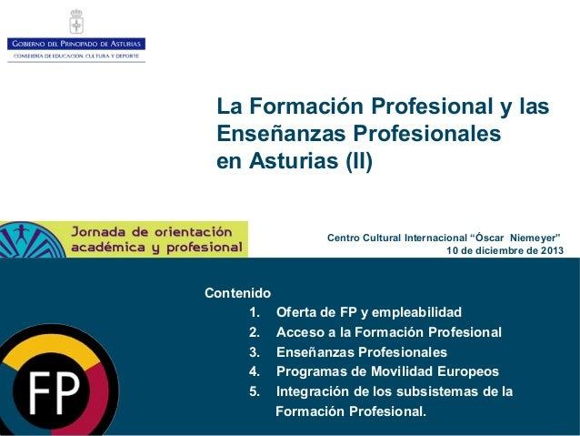 """La Formación Profesional y las Enseñanzas Profesionales en Asturias (II) Contenido Centro Cultural Internacional """"Óscar Ni..."""